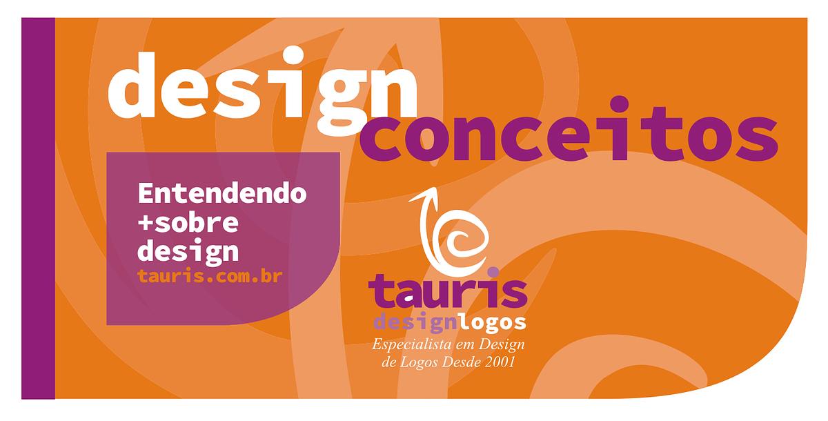 O que é Design, Design Conceitos, tauris design logos criação de logotipo profissional logo marca logomarca marca design designer sublogo marca d'água submarca (51) 99315.3699 Whatsapp - Fale com o Designer em tempo real